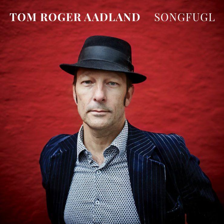 "Tom Roger Aadland ""Songfugl"""